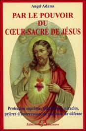 Par le pouvoir du coeur-sacré de jésus - Couverture - Format classique