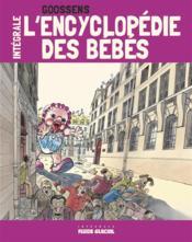 L'Encyclopedie Des Bebes, L'Integrale - Couverture - Format classique