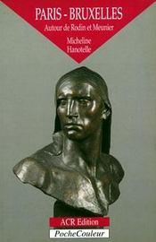 Paris-Bruxelles ; autour de Rodin et de Meunier - Intérieur - Format classique