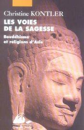 Les voies de la sagesse ; bouddhisme et religions d'Asie - Intérieur - Format classique