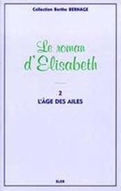 Elisabeth t.2 ; l'âge des ailes - Couverture - Format classique