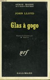 Glas A Gogo. Collection : Serie Noire N° 1274 - Couverture - Format classique