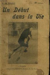 Un Debut Dans La Vie. Collection : Oeuvres De Balzac. - Couverture - Format classique