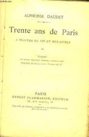 Trente Ans De Paris - A Travers A Vie Et Mes Livres - Couverture - Format classique