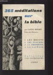 365 Meditations Sur La Bible - Tome 1 : Les Recits - Meditations De 1 A 91. - Couverture - Format classique