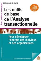 Les outils de base de l'analyse transactionnelle ; pour développer l'énergie des individus et des organisations - Couverture - Format classique