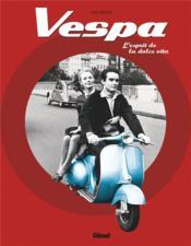 Vespa ; l'esprit de la dolce vita - Couverture - Format classique