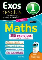 Exos résolus ; spécialité maths ; 1re générale - Couverture - Format classique