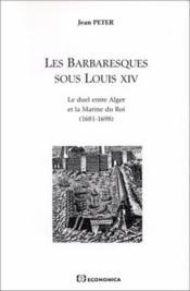 Les Barbaresques Sous Louis Xiv - Couverture - Format classique