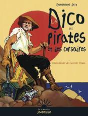 Le dico des pirates et des corsaires - Couverture - Format classique