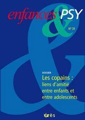 Enfances Et Psy N.31 ; Les Copains : Liens D'Amitié Entre Enfants Et Entre Adolescents - Intérieur - Format classique