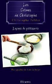 Les cremes de christophe . lecons de patisserie n 4 - Couverture - Format classique