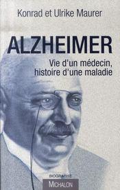 Alzheimer ; vie d'un médecin, histoire d'une maladie - Intérieur - Format classique