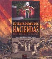 Le Temps Perdu Des Haciendas Belles Demeures Du Yucatan - Intérieur - Format classique