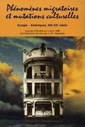 Phenomenes migratoires et mutations culturelles : europe-amerique, xixeme-xxeme - Couverture - Format classique