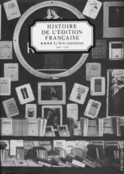 Histoire de l'édition française t.4 ; le livre concurrencé - Couverture - Format classique