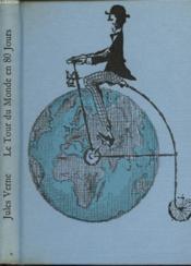 Le Tour Du Monde En Quatre Vingts Jours - Couverture - Format classique