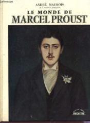 Le Monde De Marcel Proust / Collection Tout Par L'Image. - Couverture - Format classique