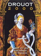 Drouot 2000 ; l'art et les encheres en france - Couverture - Format classique