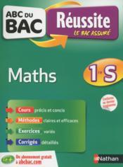 ABC DU BAC REUSSITE ; maths ;1ère S - Couverture - Format classique