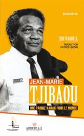 Jean-Marie Tjibaou ; une parole kanak pour le monde - Couverture - Format classique
