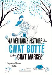 La véritable histoire du chat Botté et du chat Marcel - Couverture - Format classique