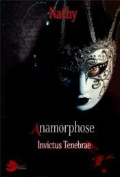 Anamorphose - invictus tenebrae - Couverture - Format classique