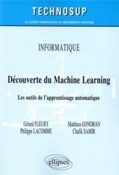 Informatique ; découverte du machine learning ; les outils de l'apprentissage automatique - Couverture - Format classique