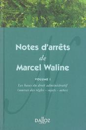 Notes d'arrêts de Marcel Waline t.1 ; les bases du droit administratif (sources des règles, sujets, actes) (1re édition) - Intérieur - Format classique