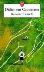 Rencontre sous x didier van cauwelaert resume