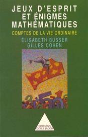 Jeux d'esprit et énigmes mathématiques ; comptes de la vie ordinaire - Intérieur - Format classique