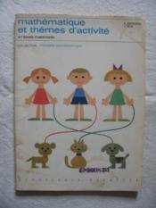 Mathématiques et thèmes d'activité à l'école maternelle - Couverture - Format classique