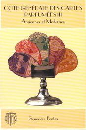 Cote Generale Des Cartes Parfumees T.3 - Intérieur - Format classique