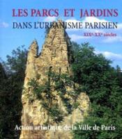 Parcs Et Jardins Dans L'Urbanisme Parisi - Couverture - Format classique