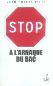 Stop A L'Arnaque Du Bac - Couverture - Format classique