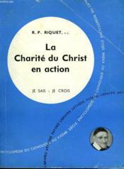 La Charite Du Christ En Action. Collection Je Sais-Je Crois N° 104. Encyclopedie Du Catholique Au Xxeme. - Couverture - Format classique