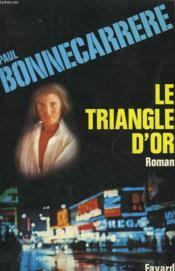 Le Triangle D'Or. - Couverture - Format classique