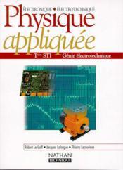 Physique Appliquee Terminale Sti Genie Electrotechnique: Electronique, Electrotechnique - Couverture - Format classique