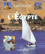 Aimer L'Egypte - 250 Photos Et Cartes - Intérieur - Format classique