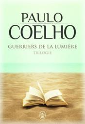Guerriers de la lumière ; trilogie - Couverture - Format classique