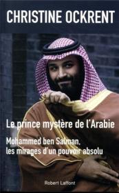 Le prince mystère de l'Arabie, Mohammed ben Salman - Couverture - Format classique
