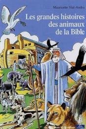 Les grandes histoires des animaux de la Bible - Couverture - Format classique