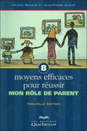 8 Moyens Efficaces Pour Reussir Mon Role De Parent ; Nouvelle Edition - Couverture - Format classique