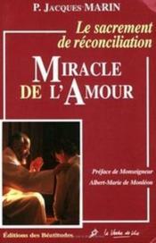 Miracle De L'Amour, Le Sacrement De Reconciliation - Couverture - Format classique