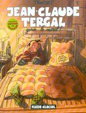 JEAN-CLAUDE TERGAL T.1 ; Jean-Claude Tergal t.1 ; garde le moral ! - Intérieur - Format classique