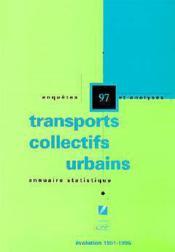 Annuaire statistique 97 ; transports collectifs urbains evolution 1991 a 1996 ; enquêtes et analyses - Couverture - Format classique