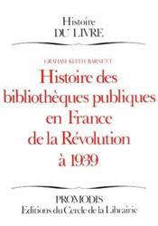 Histoire des bibliothèques publiques en France de la révolution à 1939 - Couverture - Format classique