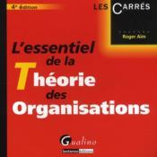 L'essentiel de la théorie des organisations (4e édition) - Couverture - Format classique