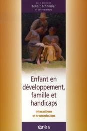 Enfant en développement, famille et handicaps ; intercactions et transmissions - Couverture - Format classique