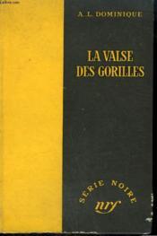 La Valse Des Gorilles. Collection : Serie Noire Sans Jaquette N° 258 - Couverture - Format classique
